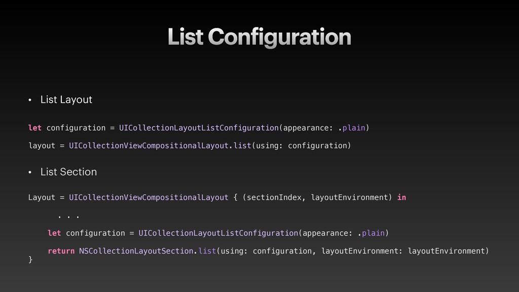 List Configuration • List Layout let configurat...