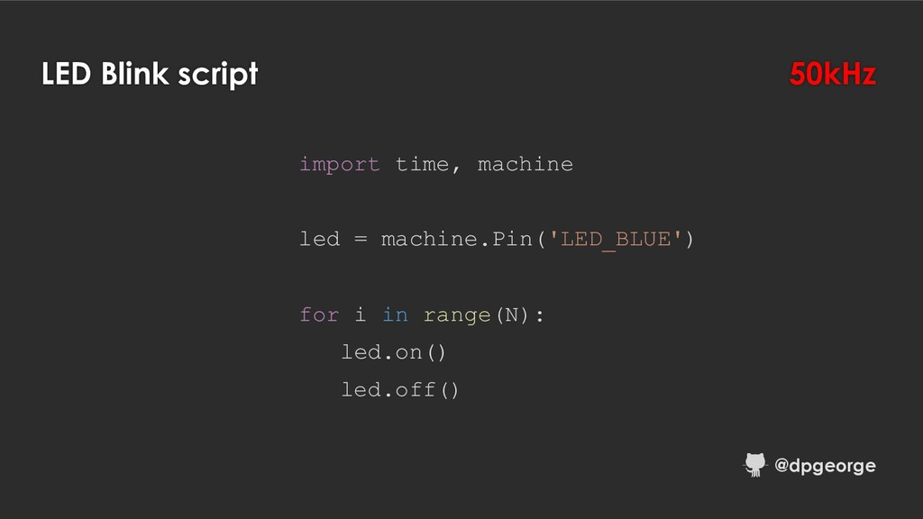 LED Blink script import time, machine led = mac...