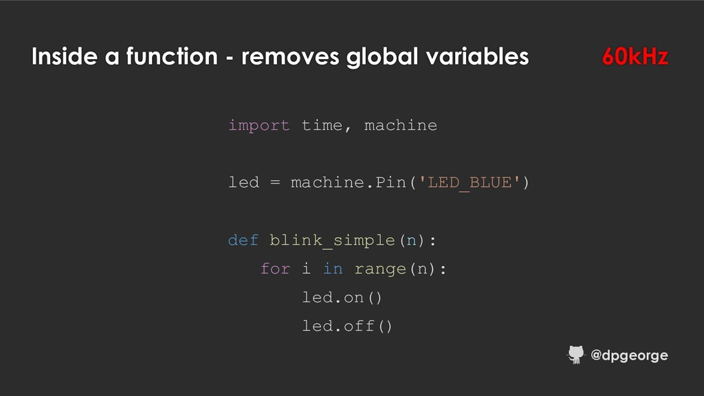 Inside a function - removes global variables 60...