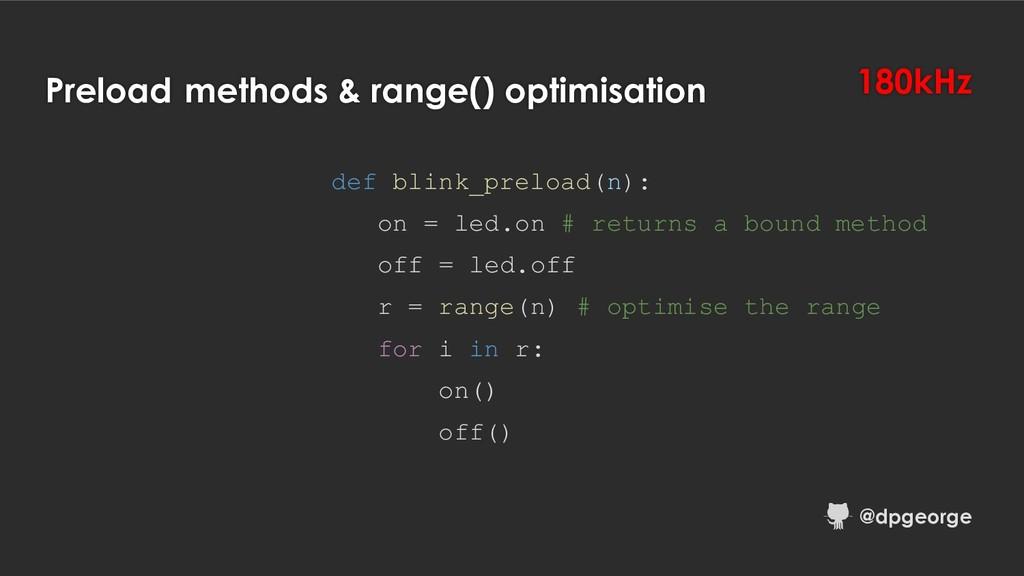 Preload methods & range() optimisation def blin...