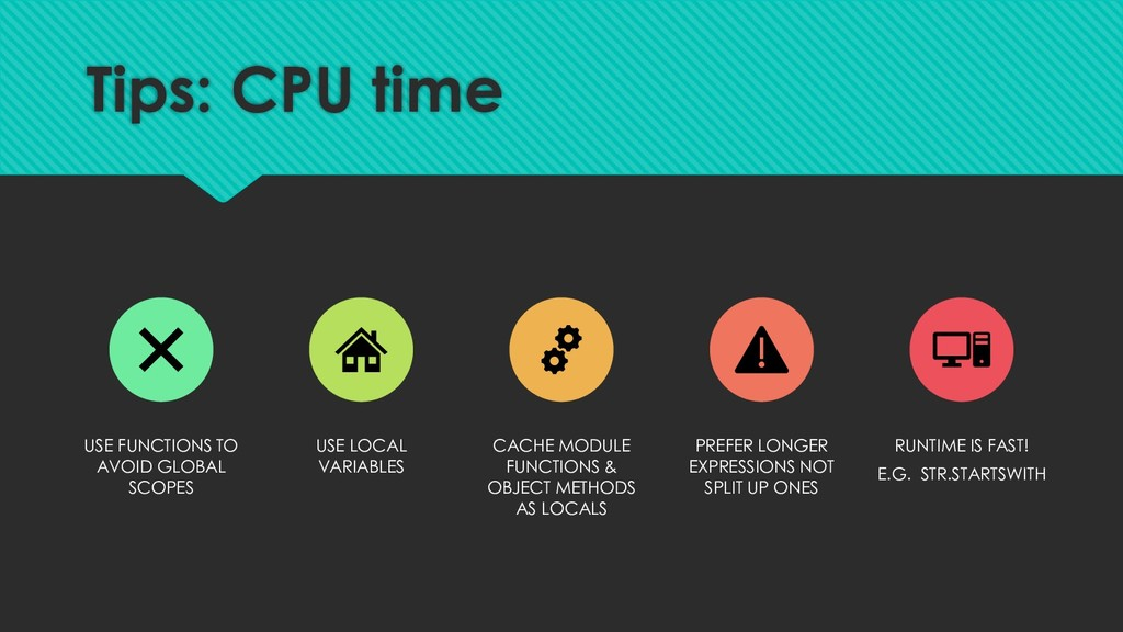 Tips: CPU time USE FUNCTIONS TO AVOID GLOBAL SC...