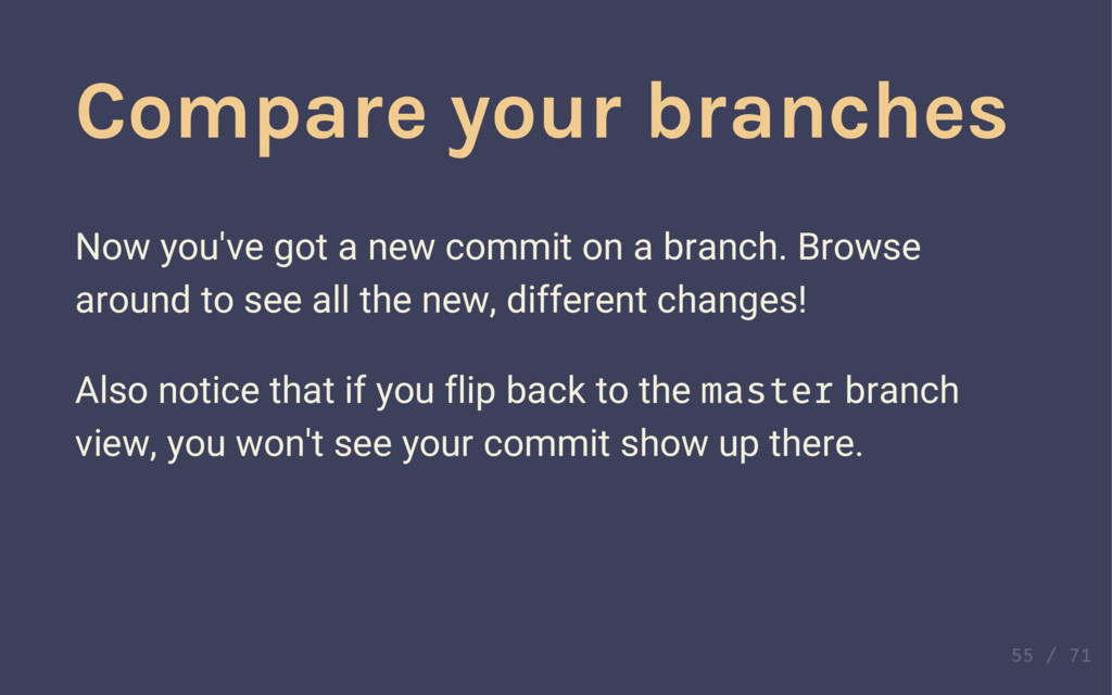 Compare your branches Now you've got a new comm...
