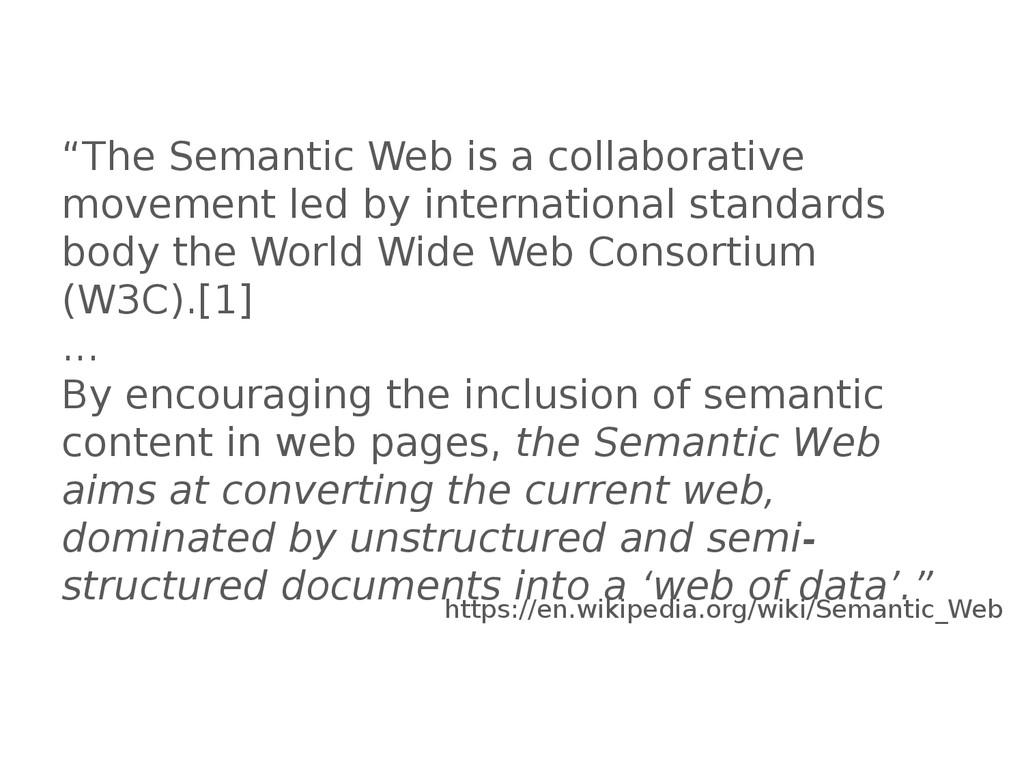 """""""The Semantic Web is a collaborative movement l..."""