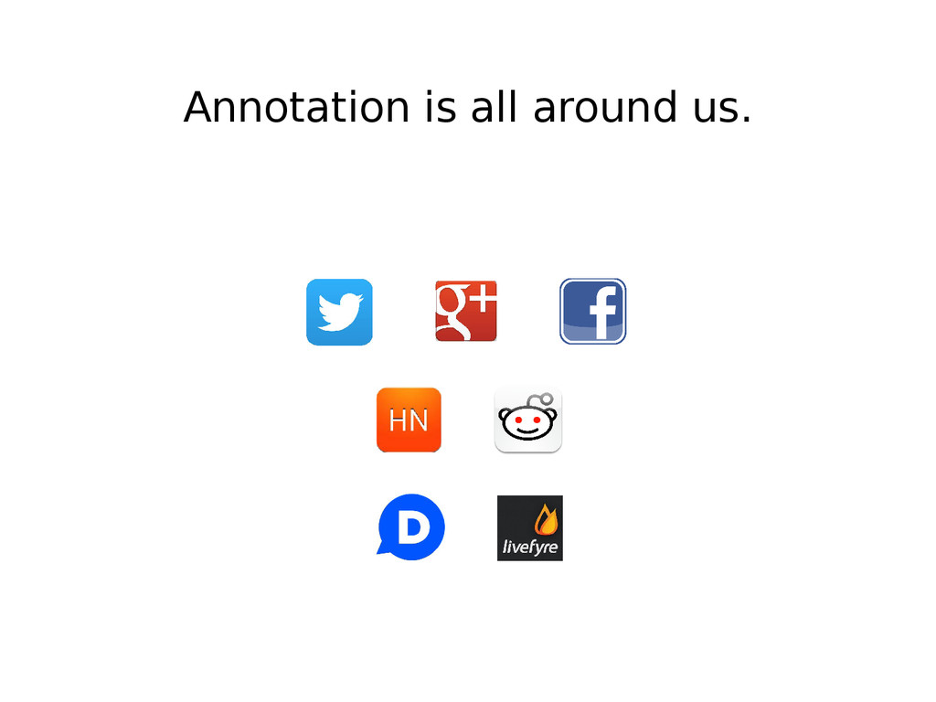 Annotation is all around us.