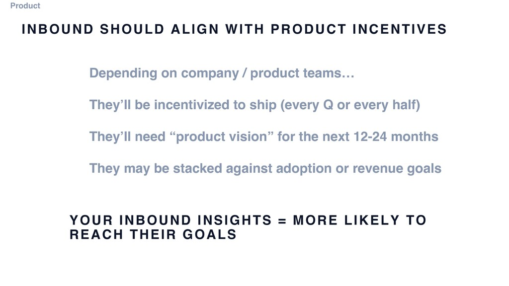 INBOUND SHOULD ALIGN WITH PRODUCT INCENTIVES De...