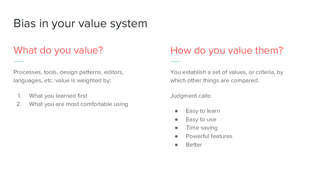 Bias in your value system What do you value? Pr...