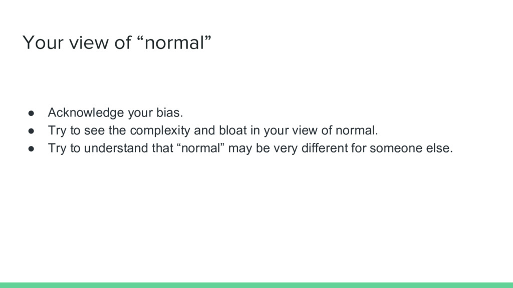 """Your view of """"normal"""" ● Acknowledge your bias. ..."""