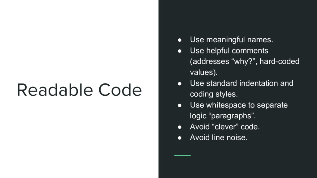 Readable Code ● Use meaningful names. ● Use hel...