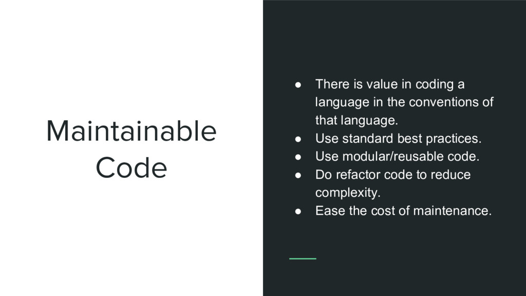Maintainable Code ● There is value in coding a ...