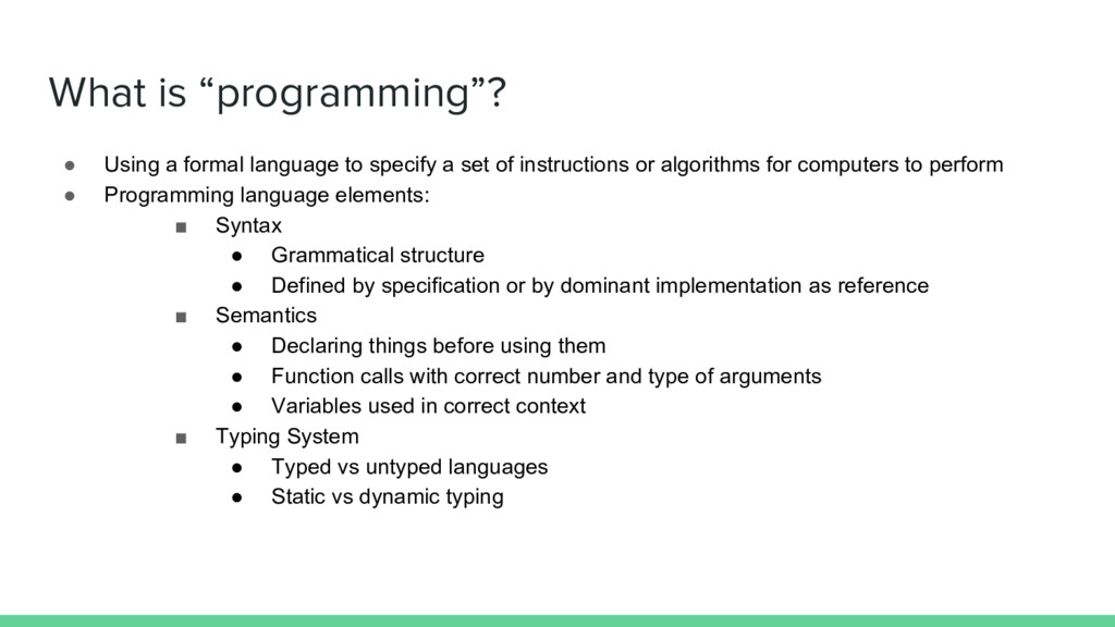 """What is """"programming""""? ● Using a formal languag..."""
