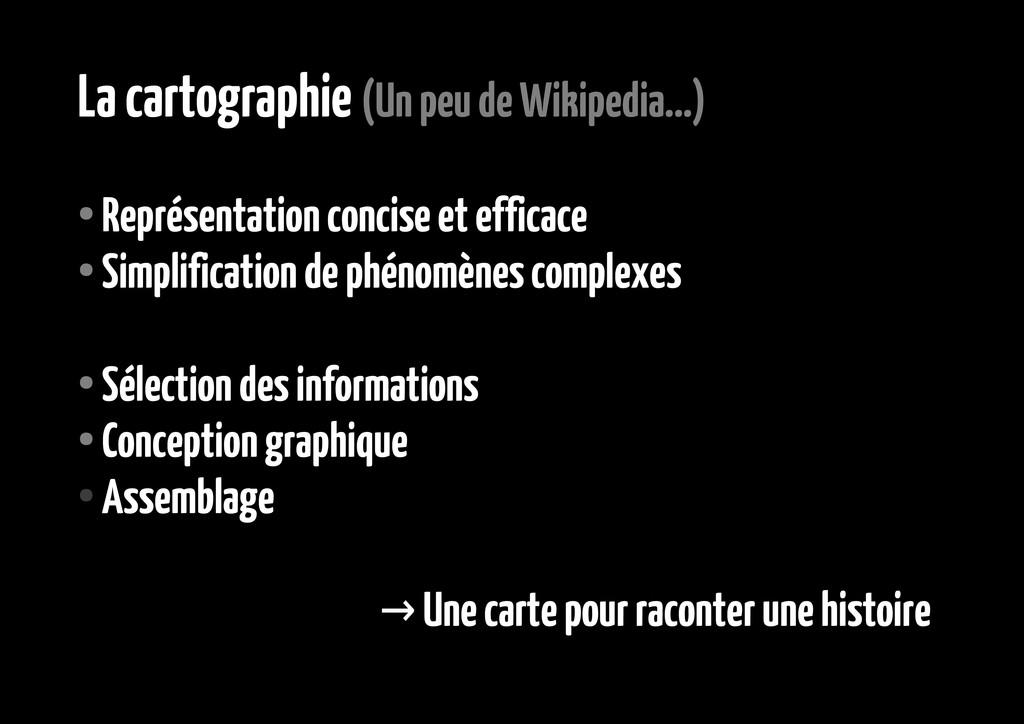 La cartographie (Un peu de Wikipedia...) ● Repr...