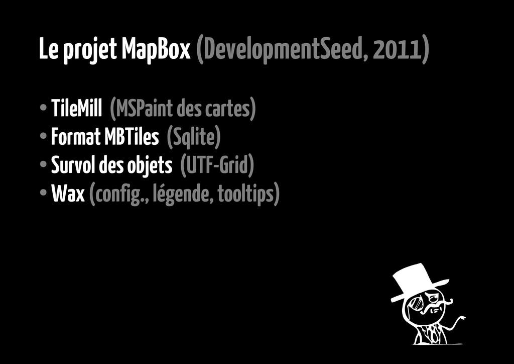 Le projet MapBox (DevelopmentSeed, 2011) ● Tile...