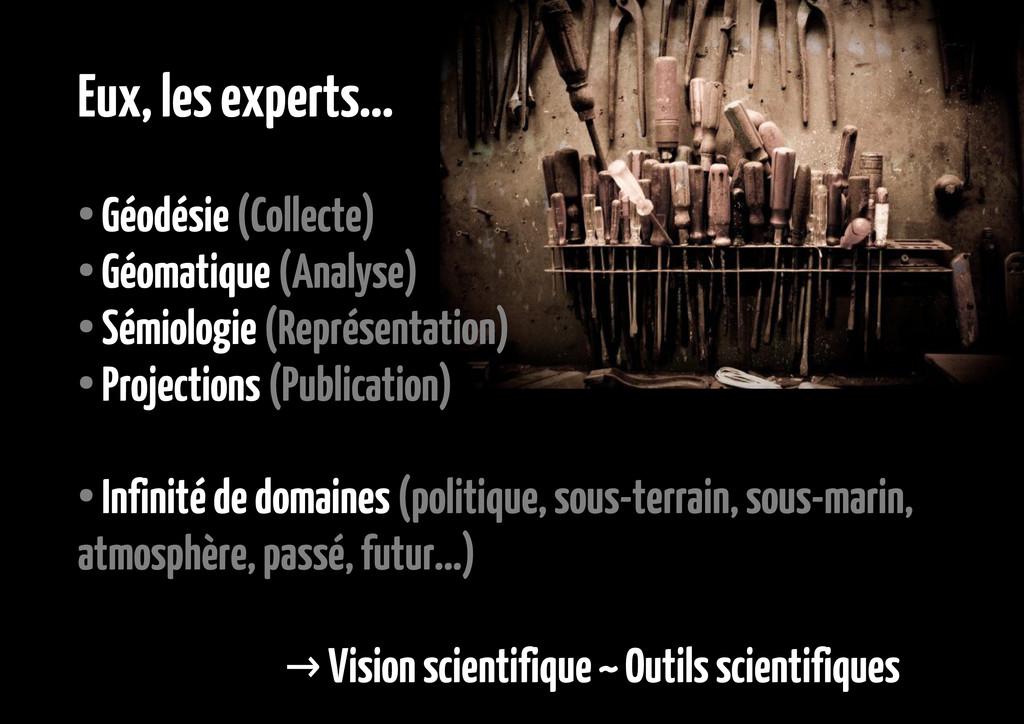 Eux, les experts... ● Géodésie (Collecte) ● Géo...