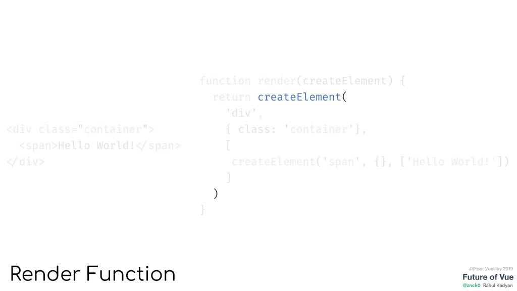 function render(createElement) { return createE...