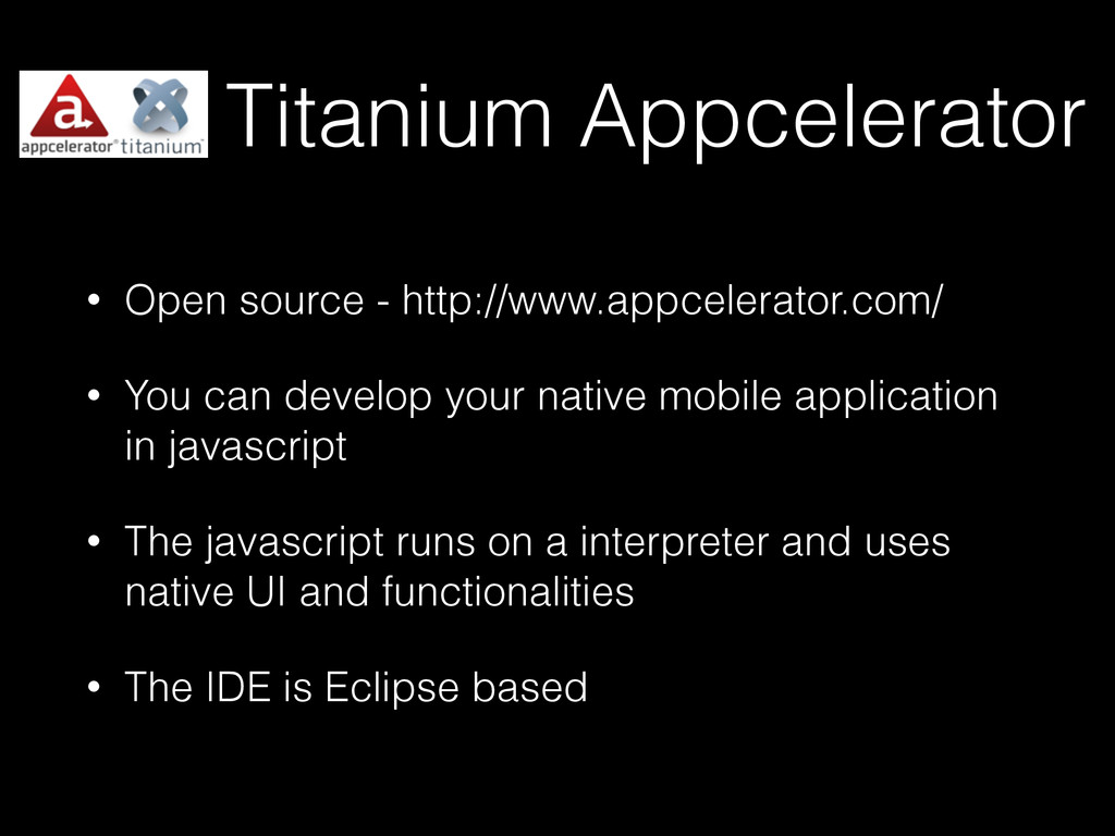 Titanium Appcelerator • Open source - http://ww...