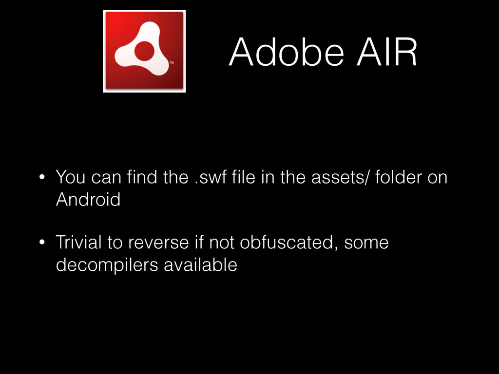 Adobe AIR • You can find the .swf file in the ass...