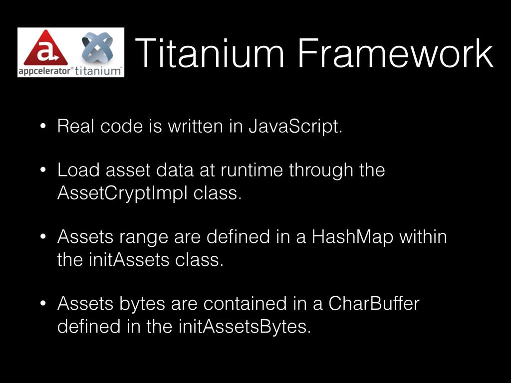 Titanium Framework • Real code is written in Ja...