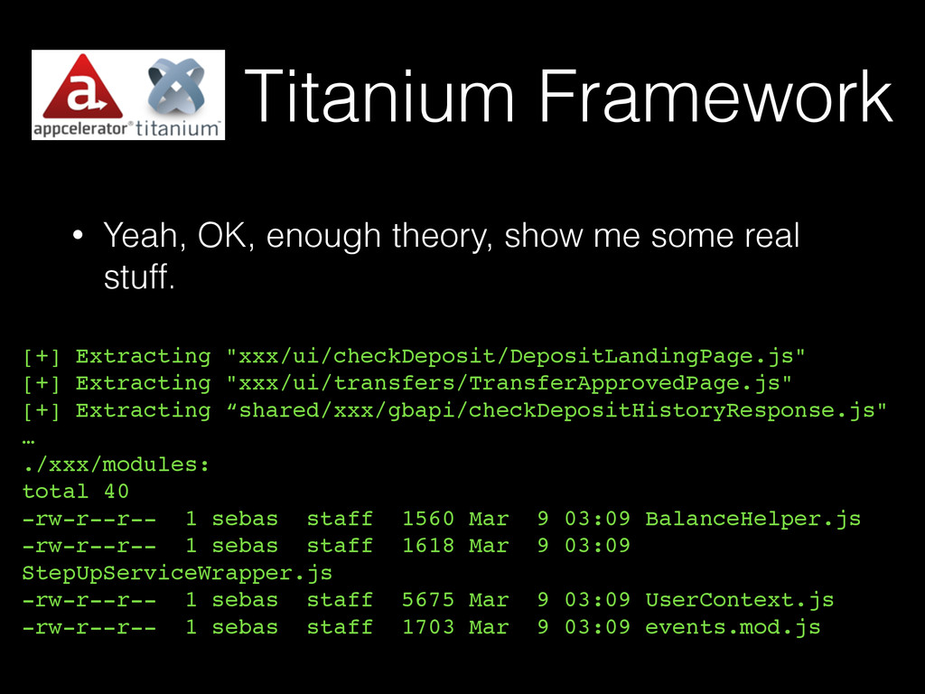 Titanium Framework • Yeah, OK, enough theory, s...