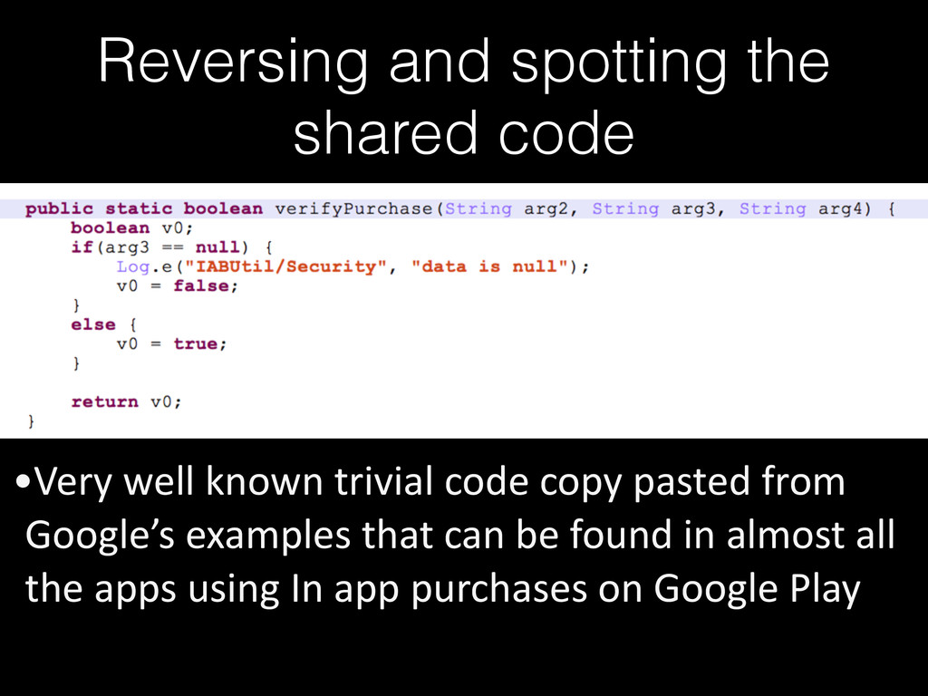 Reversing and spotting the shared code •Very ...