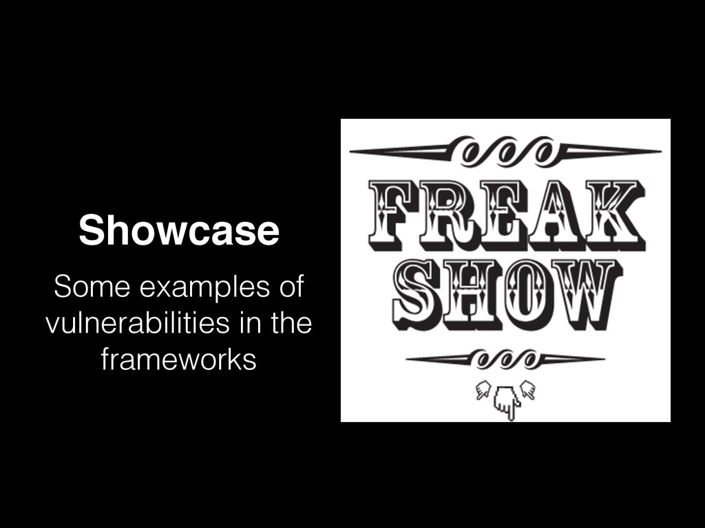 Showcase Some examples of vulnerabilities in th...