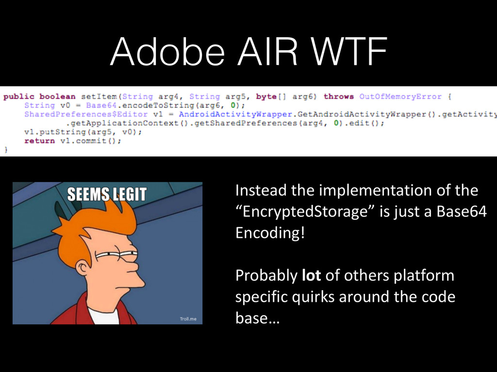Adobe AIR WTF Instead the implementation...