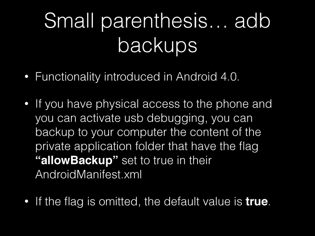 Small parenthesis… adb backups • Functionality ...