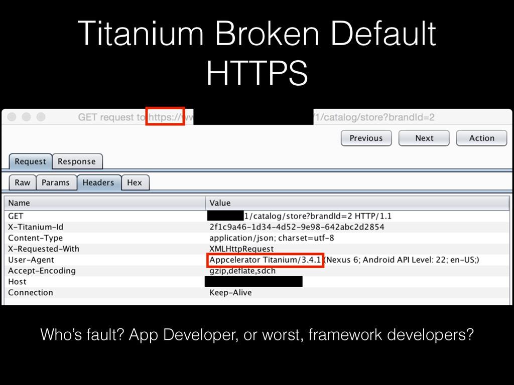 Titanium Broken Default HTTPS Who's fault? App ...