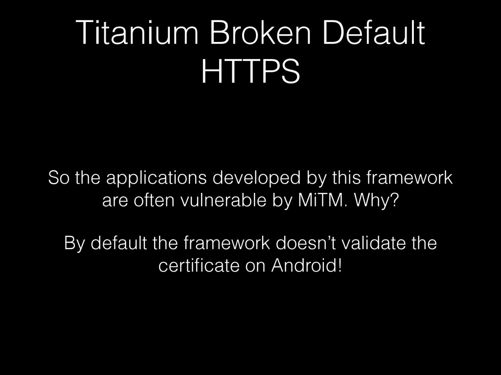 Titanium Broken Default HTTPS So the applicatio...