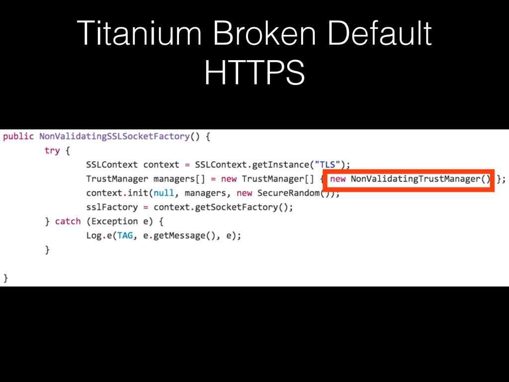 Titanium Broken Default HTTPS