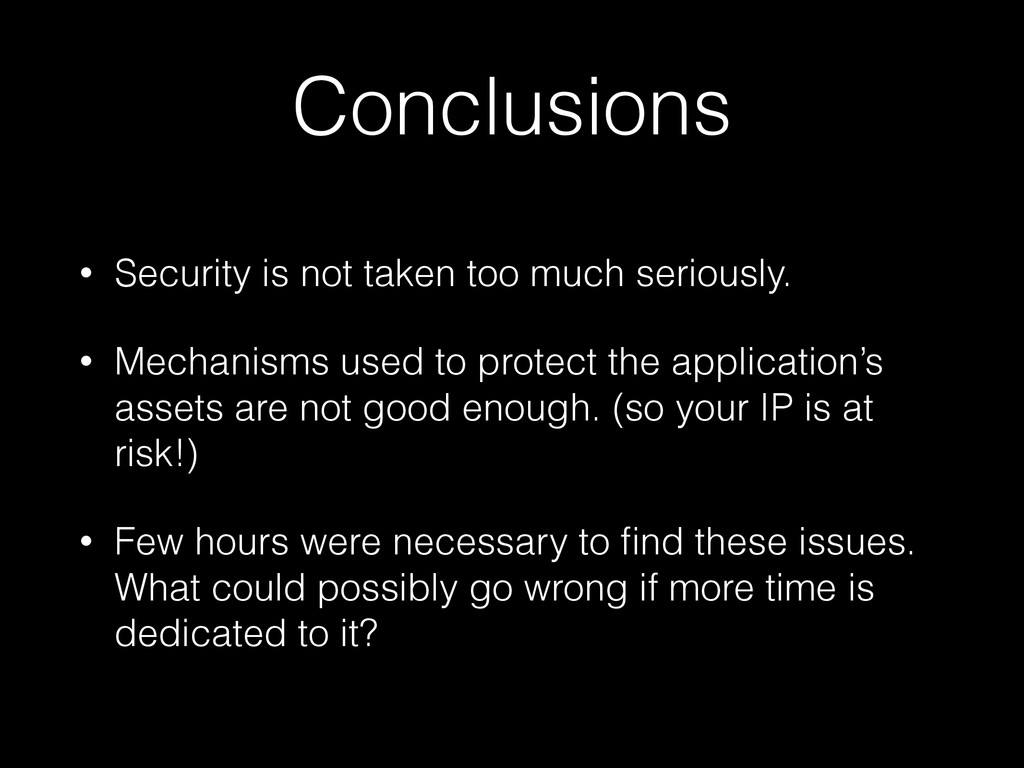 Conclusions • Security is not taken too much se...