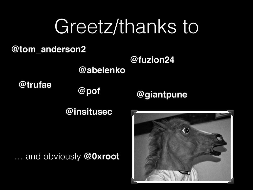 Greetz/thanks to @abelenko @insitusec @giantpun...