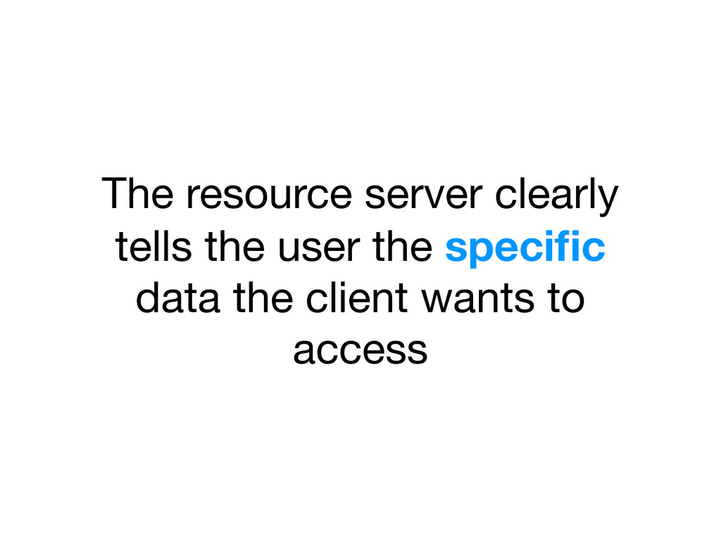 The resource server clearly tells the user the ...