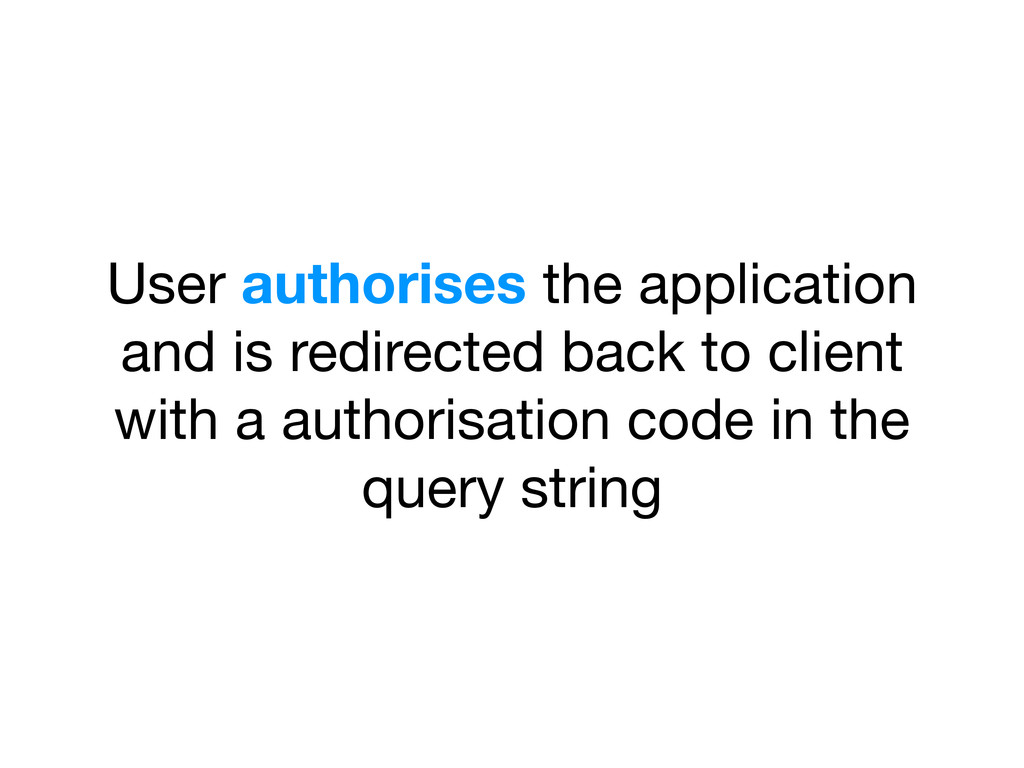 User authorises the application and is redirect...