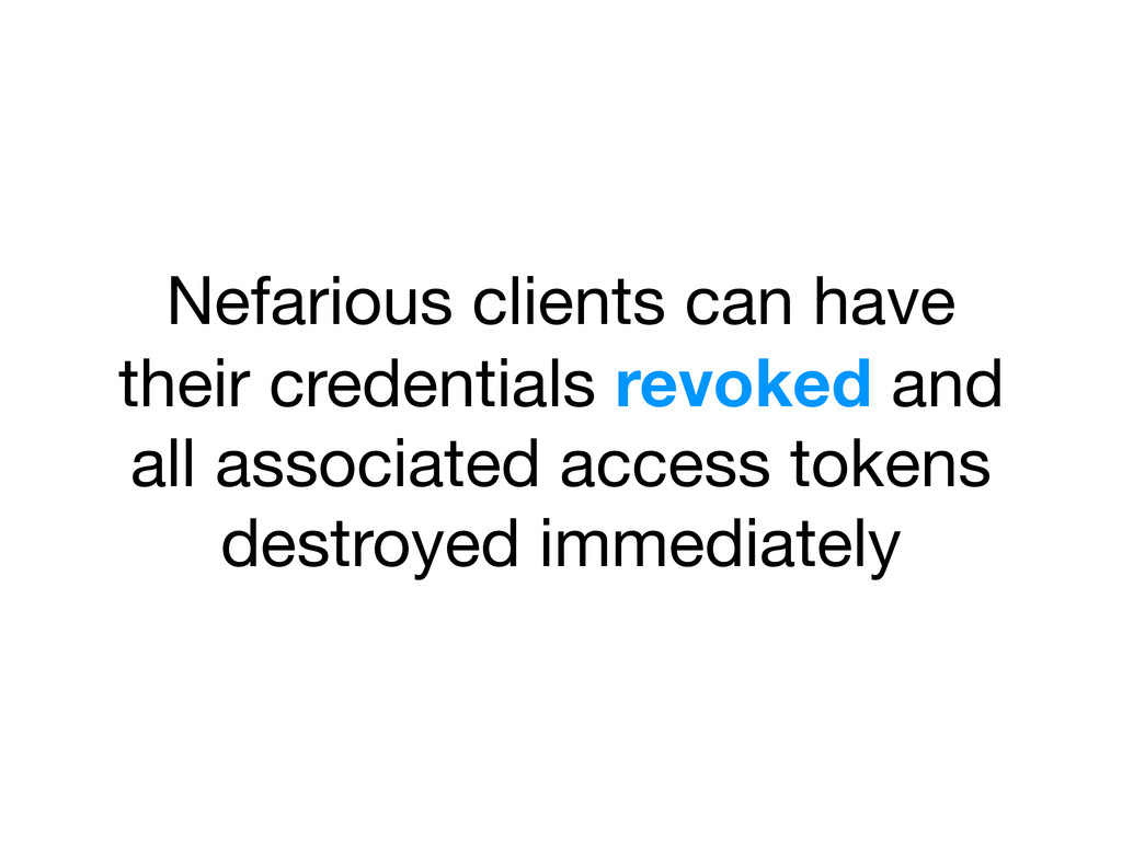 Nefarious clients can have their credentials re...