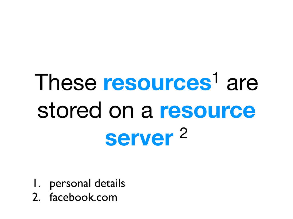 These resources1 are stored on a resource serve...