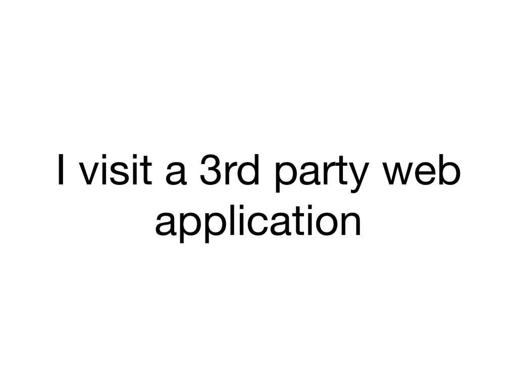 I visit a 3rd party web application