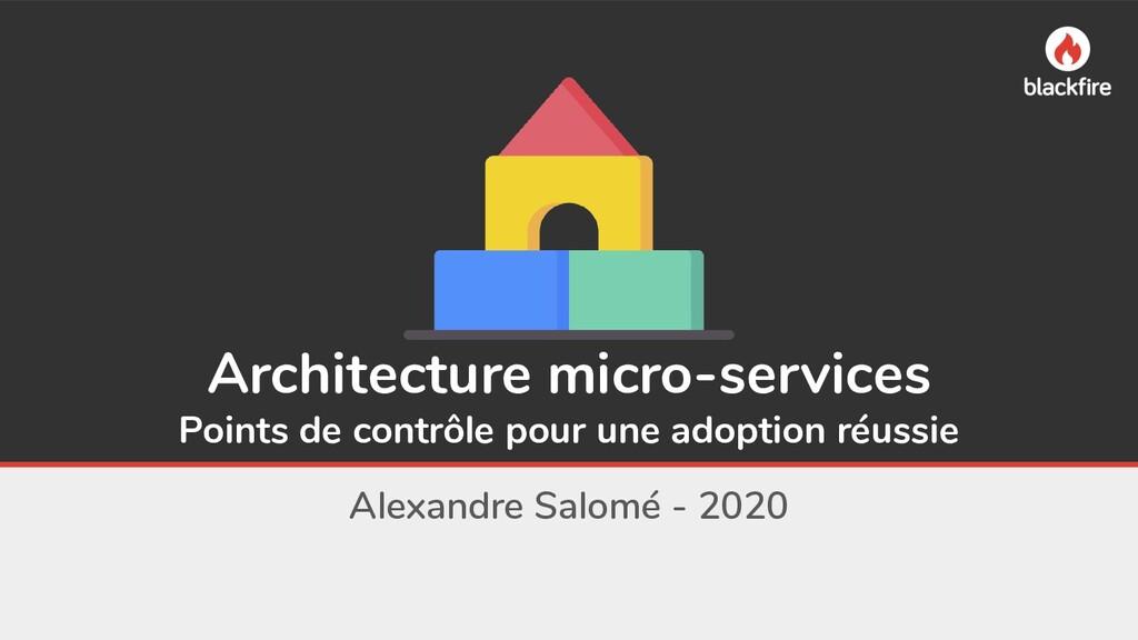 Architecture micro-services Points de contrôle ...