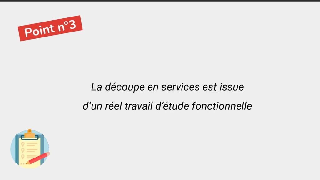 -Point n°3- La découpe en services est issue d'...