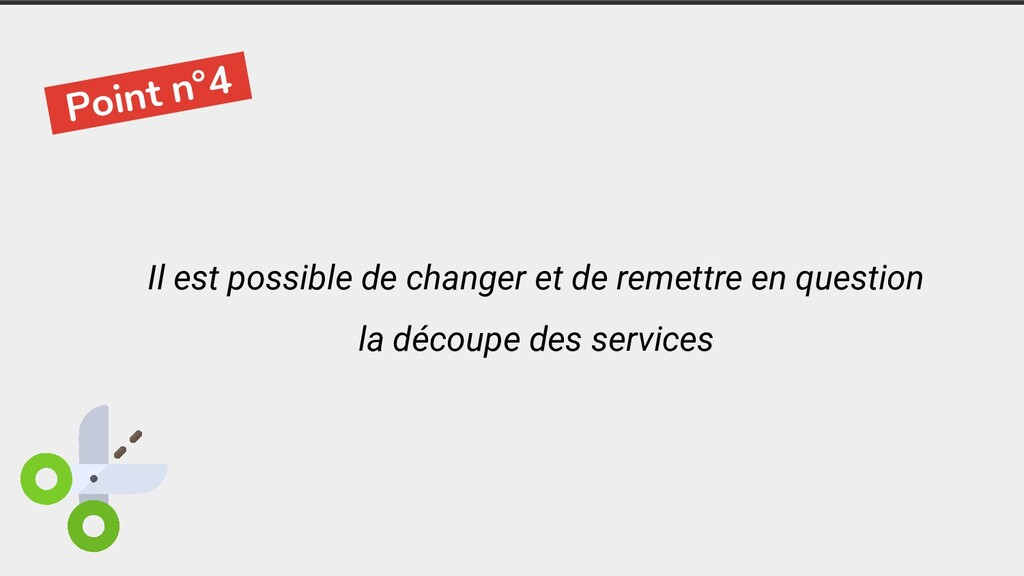 -Point n°4- Il est possible de changer et de re...
