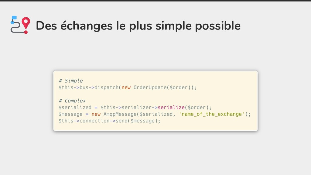 Des échanges le plus simple possible