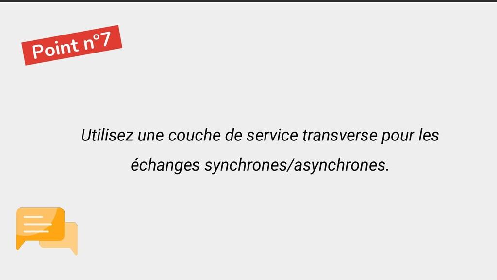 Utilisez une couche de service transverse pour ...