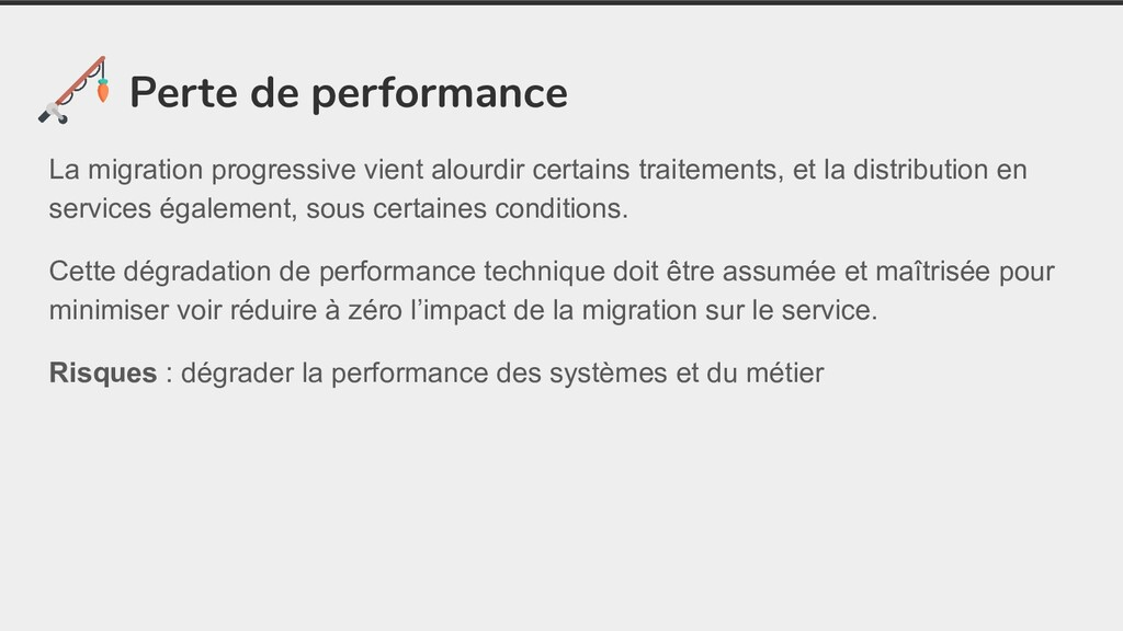 Perte de performance La migration progressive v...
