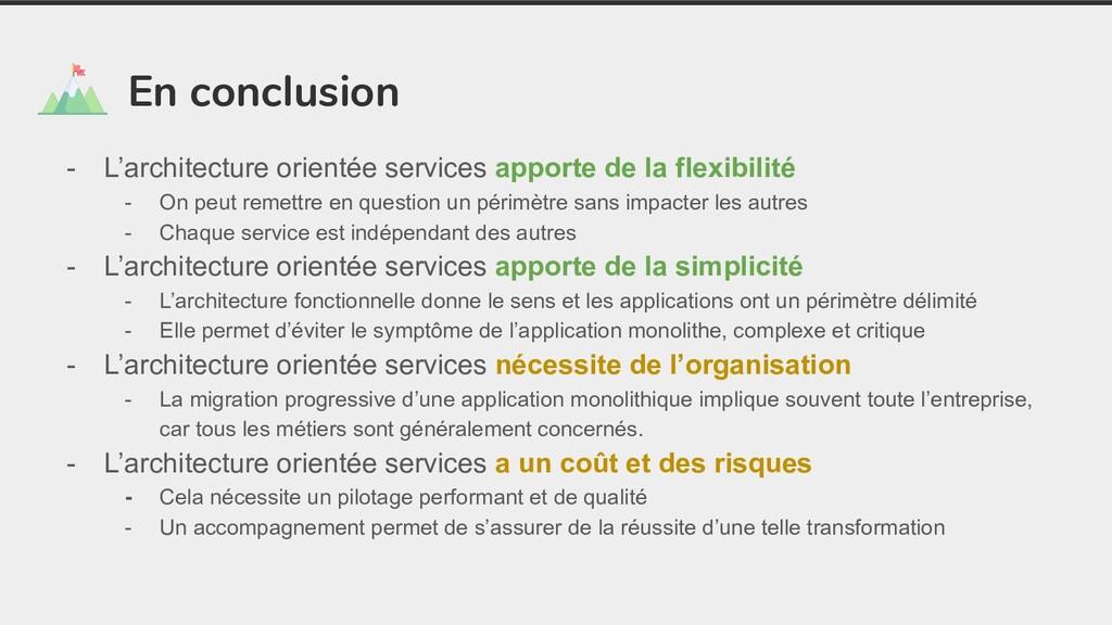 En conclusion - L'architecture orientée service...