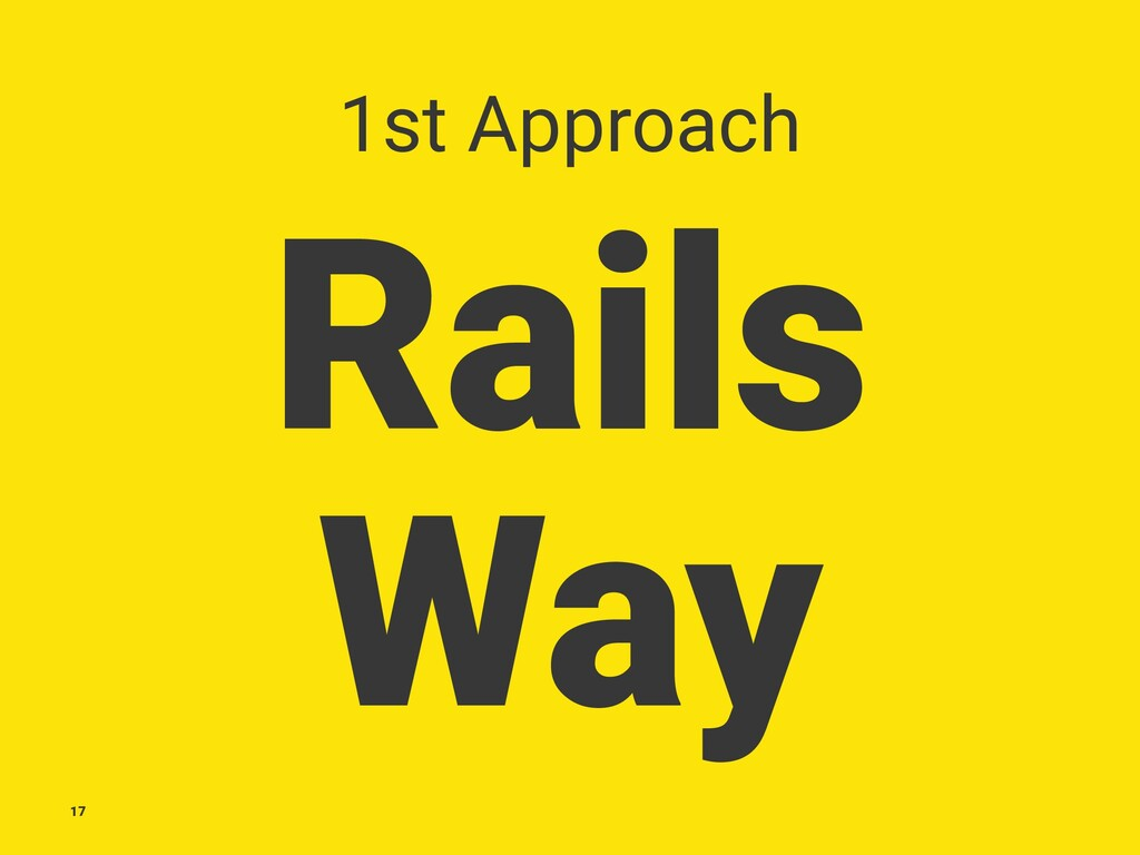 1st Approach Rails Way 17