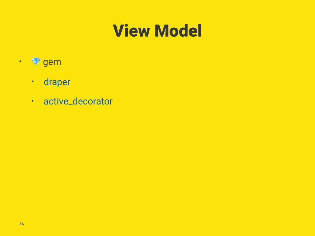 View Model • ! gem • draper • active_decorator ...
