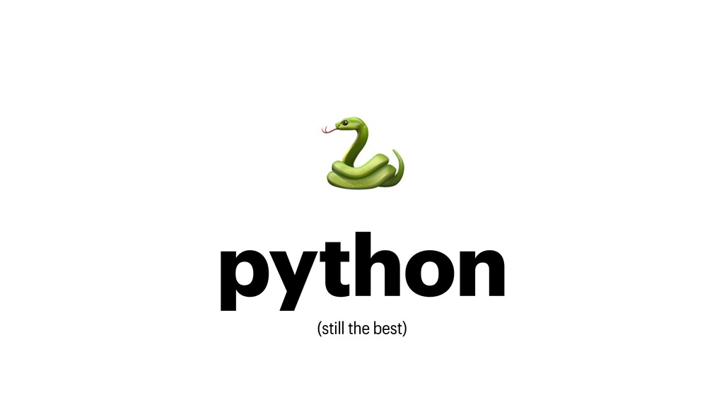 python (still the best)