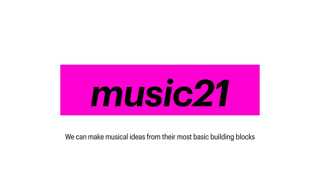 numpy music21 We can make musical ideas from th...