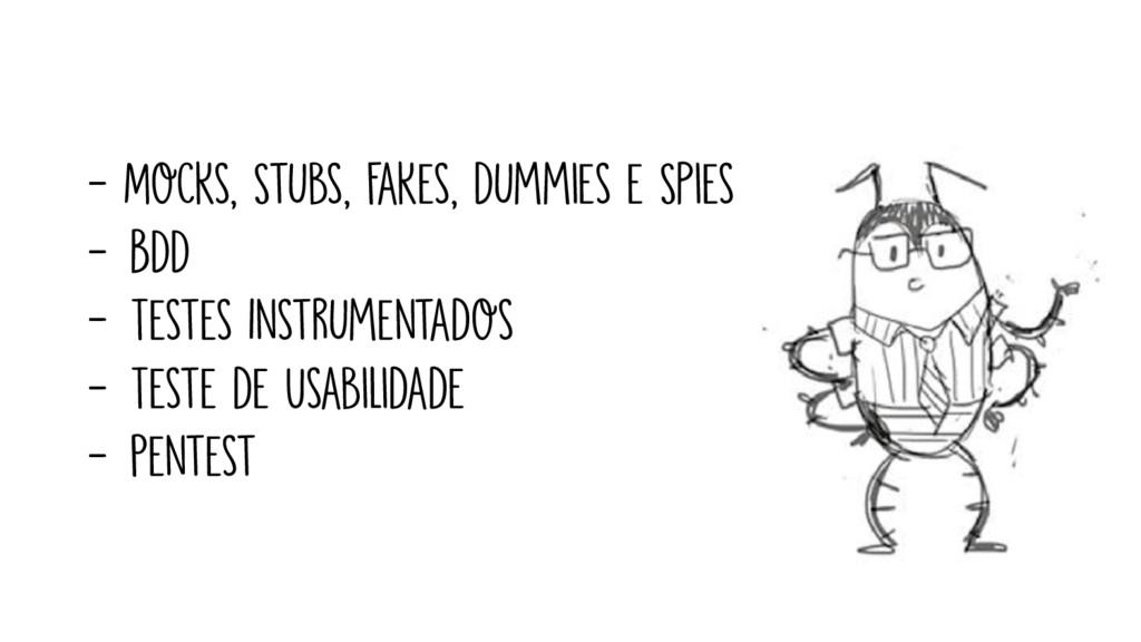 - Mocks, Stubs, Fakes, Dummies e Spies - BDD - ...