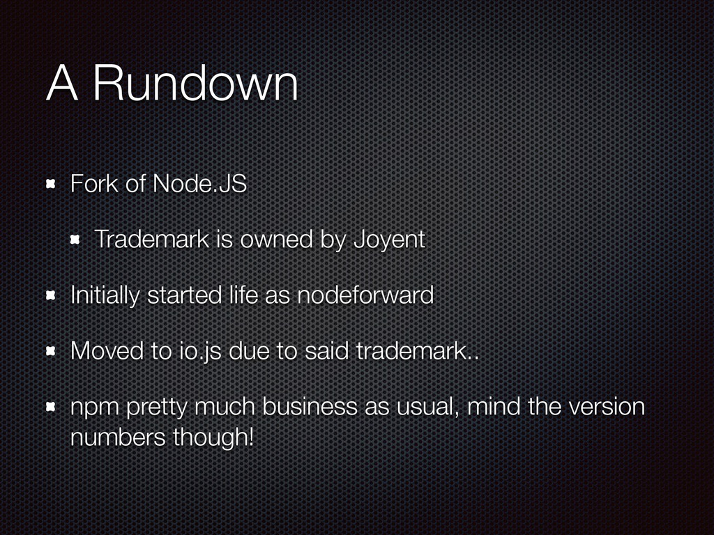 A Rundown Fork of Node.JS Trademark is owned by...