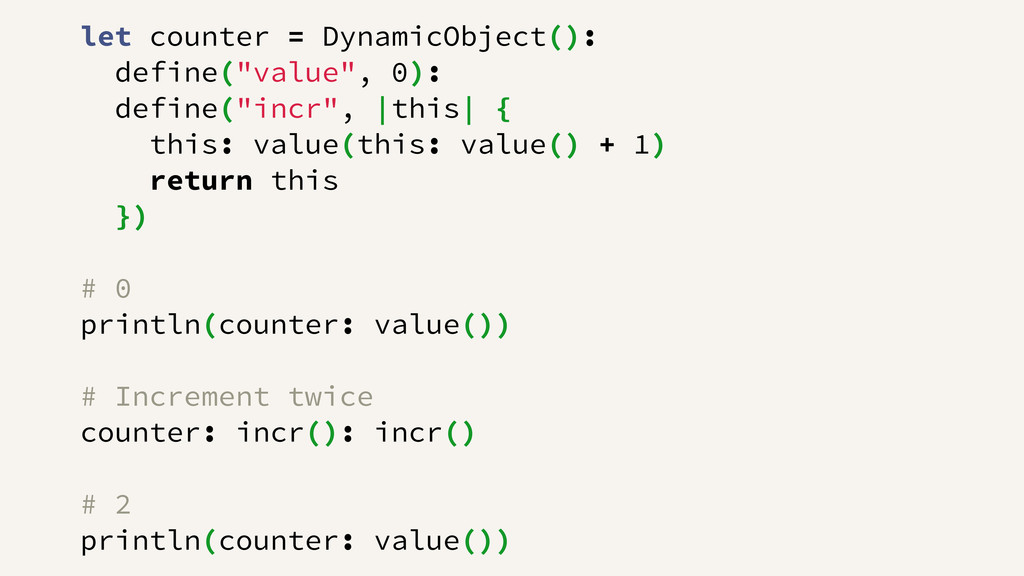 "let counter = DynamicObject(): define(""value"", ..."